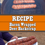 Bacon Wrapped Deer Backstrap Recipe