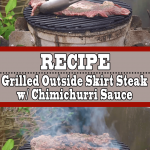Grilled Outside Skirt Steak Recipe with Chimichurri Sauce