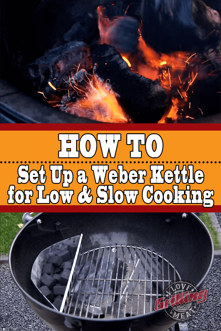 How To Set Up a Weber Kettle for Low And Slow Cooking