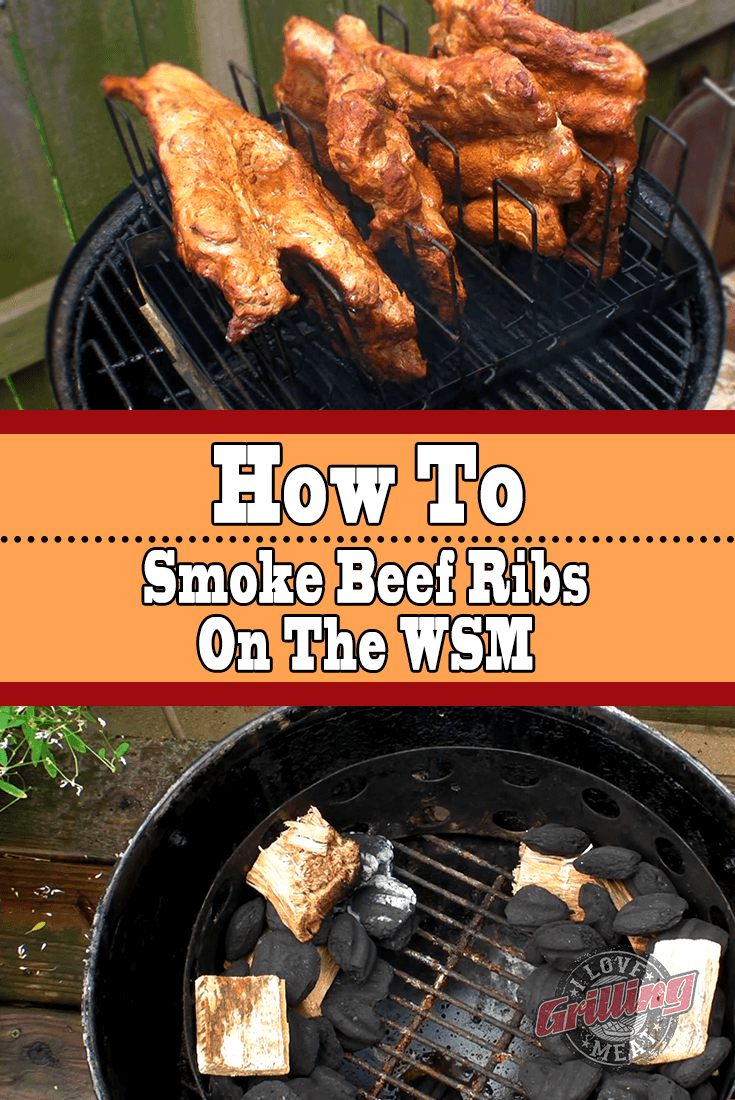 How To Smoke Beef Ribs On The WSM