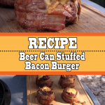 Beer Can Stuffed Bacon Burger Recipe