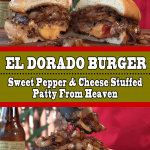 El Dorado Burger: Sweet Pepper & Cheese Stuffed Patty From Heaven