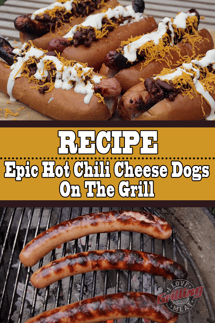 Hot Chili Cheese Dogs Recipe On The Grill