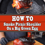 How To Smoke Picnic Shoulder on a Big Green Egg