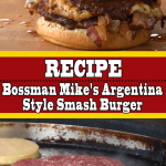 Argentina Style Smash Burger Recipe (Mouth Watering)