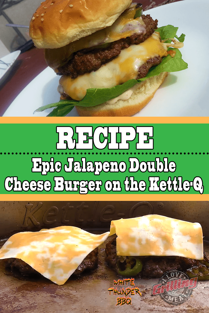 Double Cheese Burger Recipe (Jalapeño) on the Kettle-Q