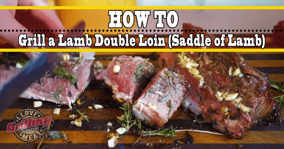 How to Grill a Lamb Double Loin (Saddle of Lamb)_FB-1024x538