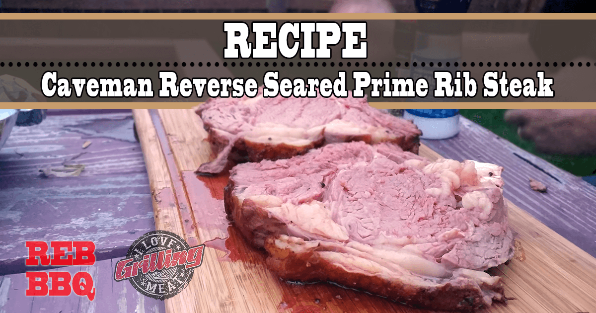 Caveman Reverse Seared Prime Rib Steak Recipe