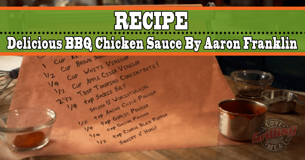 Delicious BBQ Chicken Sauce By Aaron Franklin