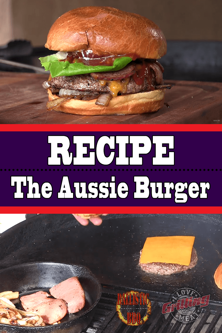 Grilled Burger Recipe (The Mouthwatering Aussie Burger)