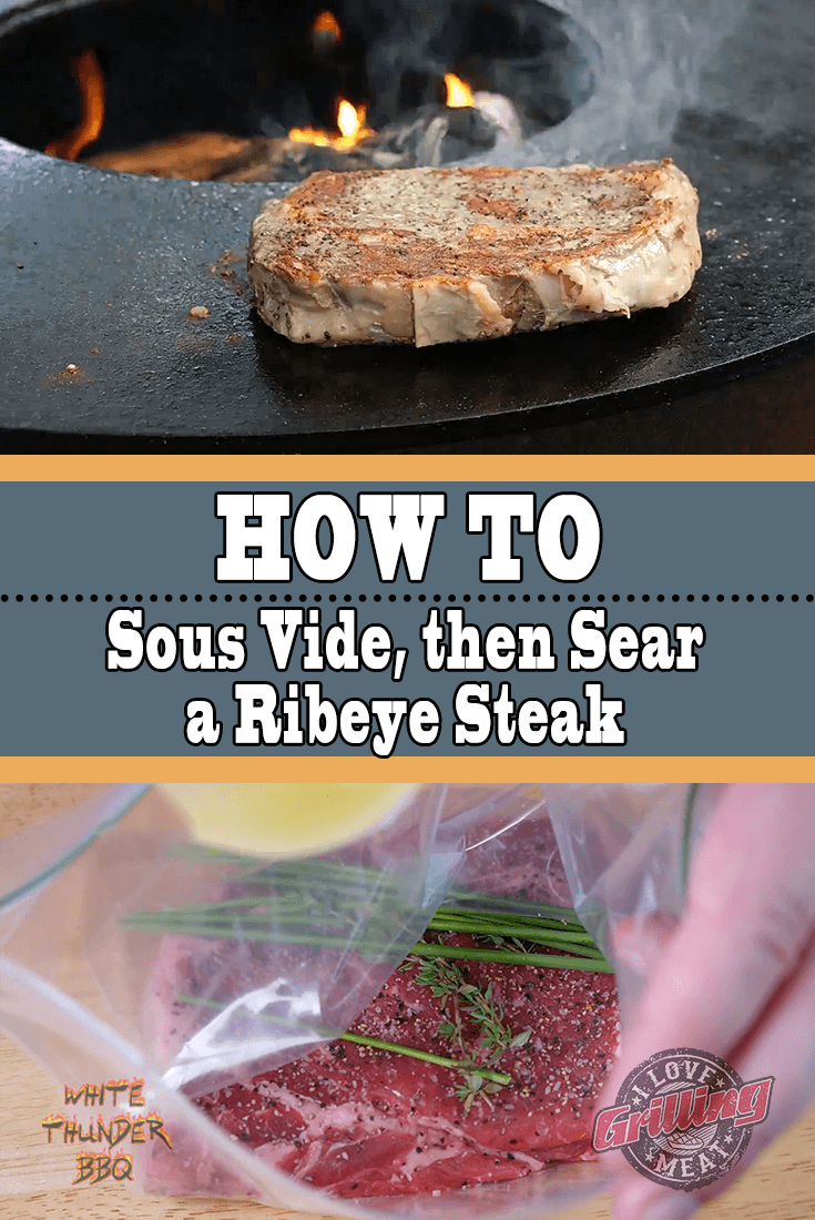 Sous Vide Then Sear a Ribeye Steak (How To Tutorial)