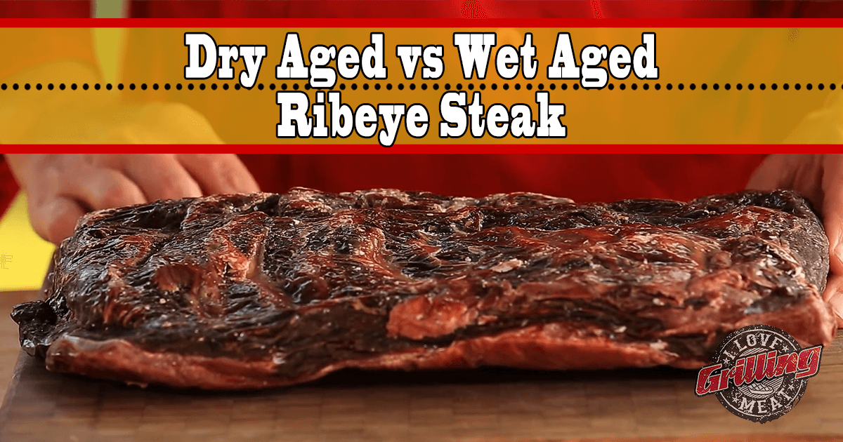Dry Aged vs Wet Aged Ribeye Steak