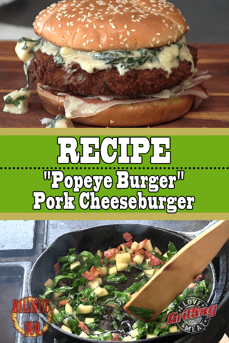 "Pork Cheeseburger Recipe A.K.A ""Popeye Burger"" And Rightfully So"