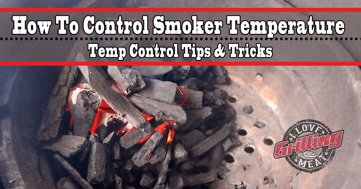 How To Control Smoker Temperature - Temp Control Tips & Tricks_FB
