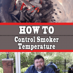 How To Control Smoker Temperature – Temp Control Tips & Tricks