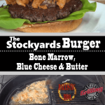 The Stockyards Burger Recipe (Bone Marrow, Blue Cheese, Butter)