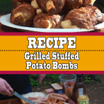 Grilled Stuffed Potato Bombs Recipe