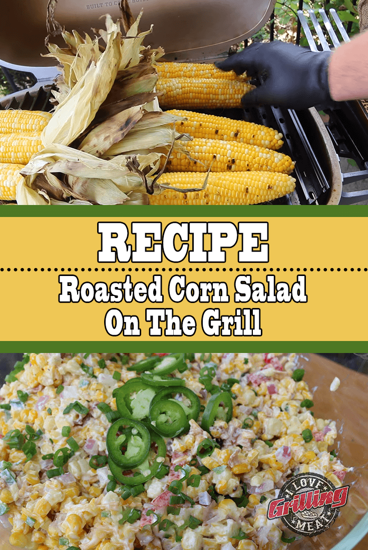 Grilled Corn Recipe (Roasted Corn Salad On The Grill)