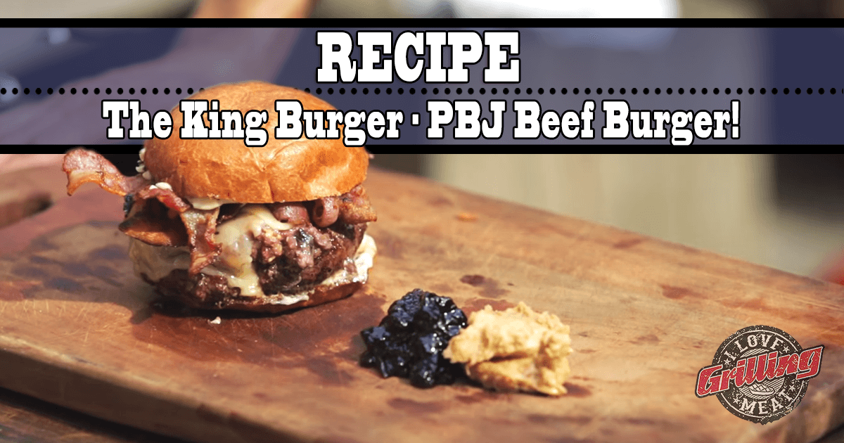 The King Burger - PBJ Beef Burger!_FB