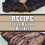 Coffee Rubbed Brisket Recipe (For Rich Deep Beef Flavors)