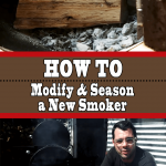 How To Modify and Season a New Smoker