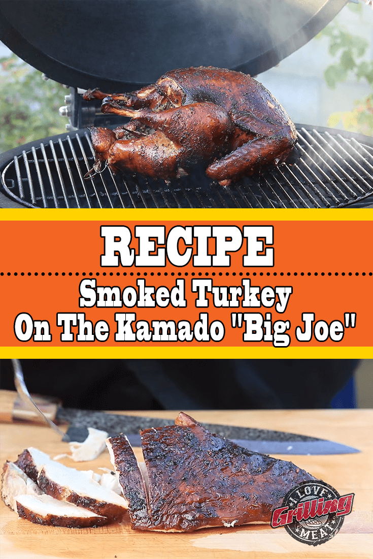 "Smoked Turkey Recipe On The Kamado ""Big Joe"""