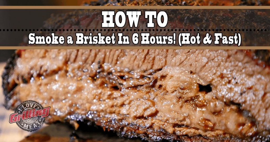 How To Smoke a Brisket In 6 Hours - Hot & Fast Brisket_FB