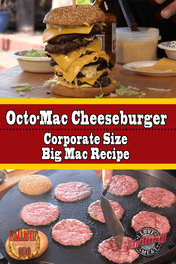 Octo-Mac Cheeseburger (Corporate Size Big Mac Recipe)