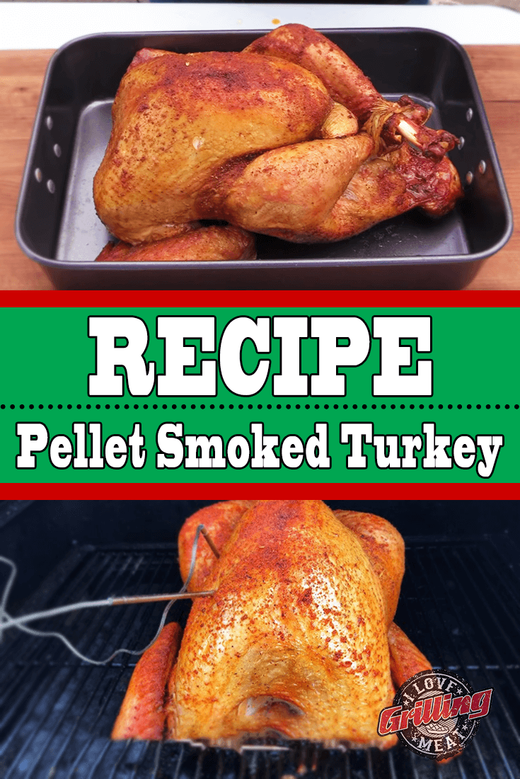 Pellet Smoked Turkey Recipe (Brine Recipe Included)