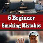 5 Beginner Smoking Mistakes – Advice From A Seasoned Pitmaster