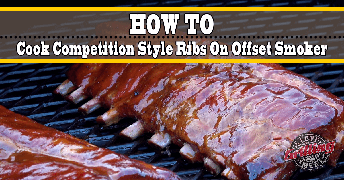 How To Cook Competition Style Ribs On Offset Smoker_FB