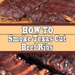 How To Smoke Texas Cut Beef Ribs