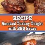 Simple Smoked Turkey Thighs with BBQ Sauce