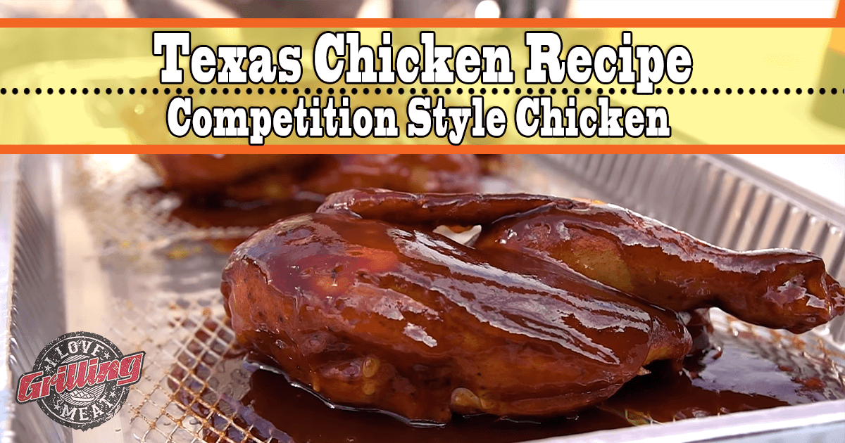 Texas Chicken Recipe Competition Style Chicken