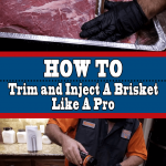 How To Trim and Inject A Brisket Like A Professional Pitmaster