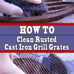 How to Clean Rusted Cast Iron Grill Grates