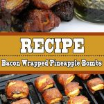 Bacon Wrapped Pineapple Bombs