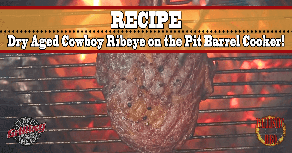 Dry Aged Cowboy Ribeye on the Pit Barrel Cooker