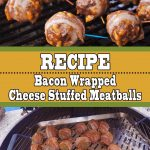 Bacon Wrapped Cheese Stuffed Meatballs (Amazing Tailgate Snack)