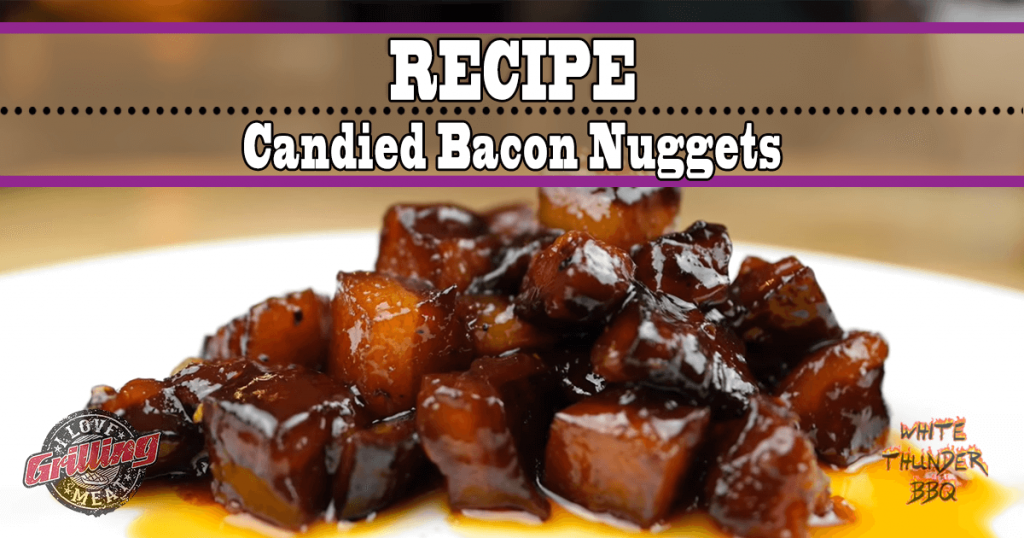 Candied Bacon Nuggets Bacon Burnt Ends On The Grill