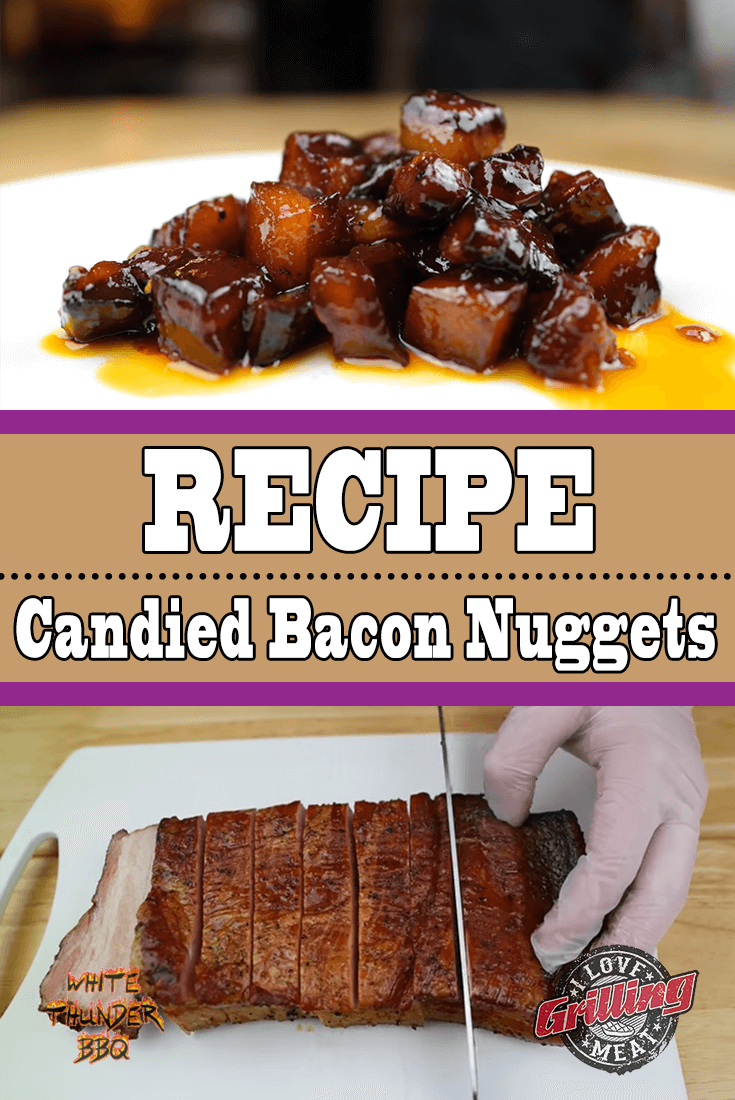 Candied Bacon Nuggets (Bacon Burnt Ends On The Grill)