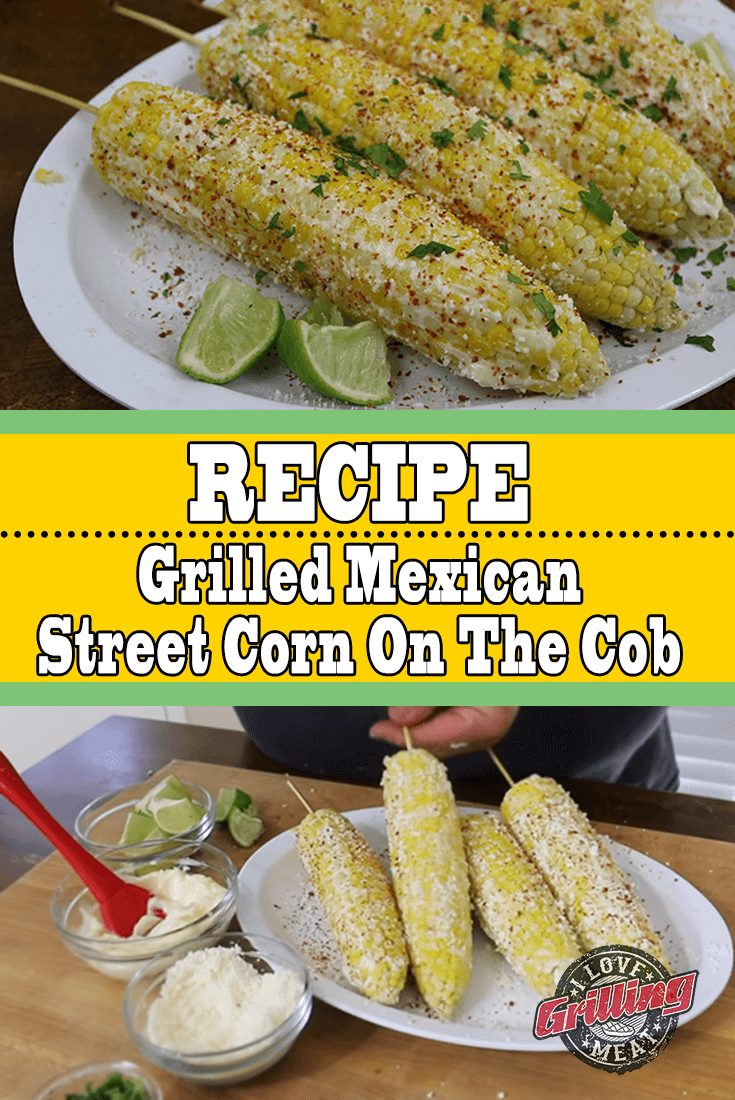 Grilled Mexican Street Corn On The Cob
