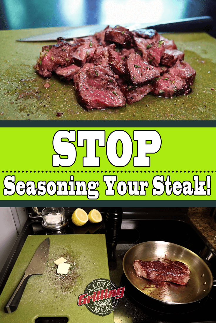 Why You Should Stop Seasoning Your Steak