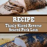 Thinly Sliced Reverse Seared Pork Loin Recipe