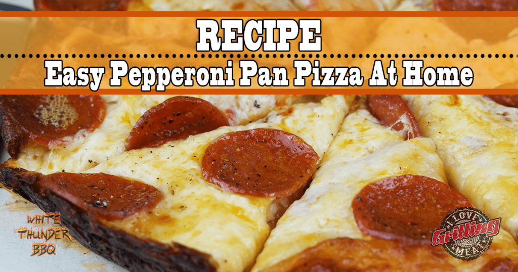 Easy Pepperoni Pan Pizza on the Grill at Home
