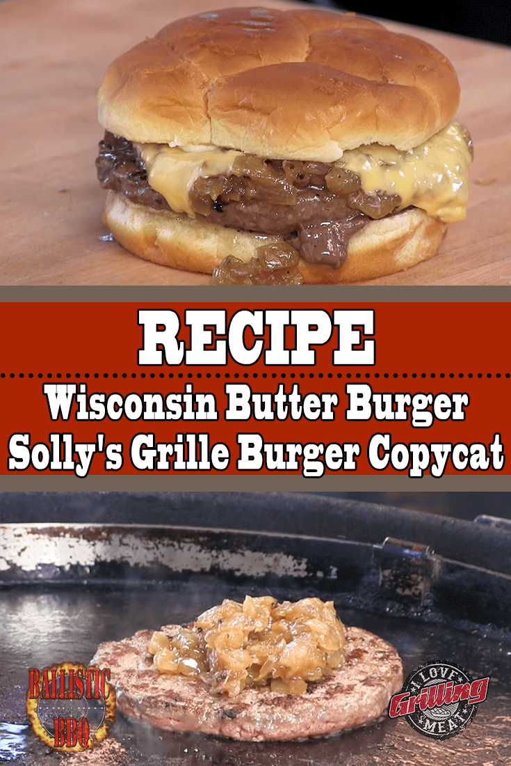 Wisconsin Butter Burger (Solly's Grille Burger Copycat)