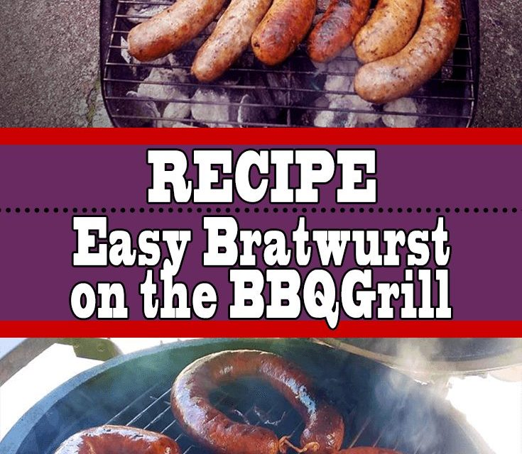 Easy Bratwurst on the Barbecue Grill