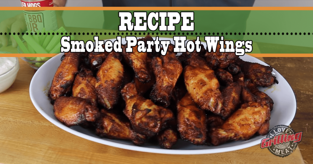 Smoked Party Hot Wings Recipe
