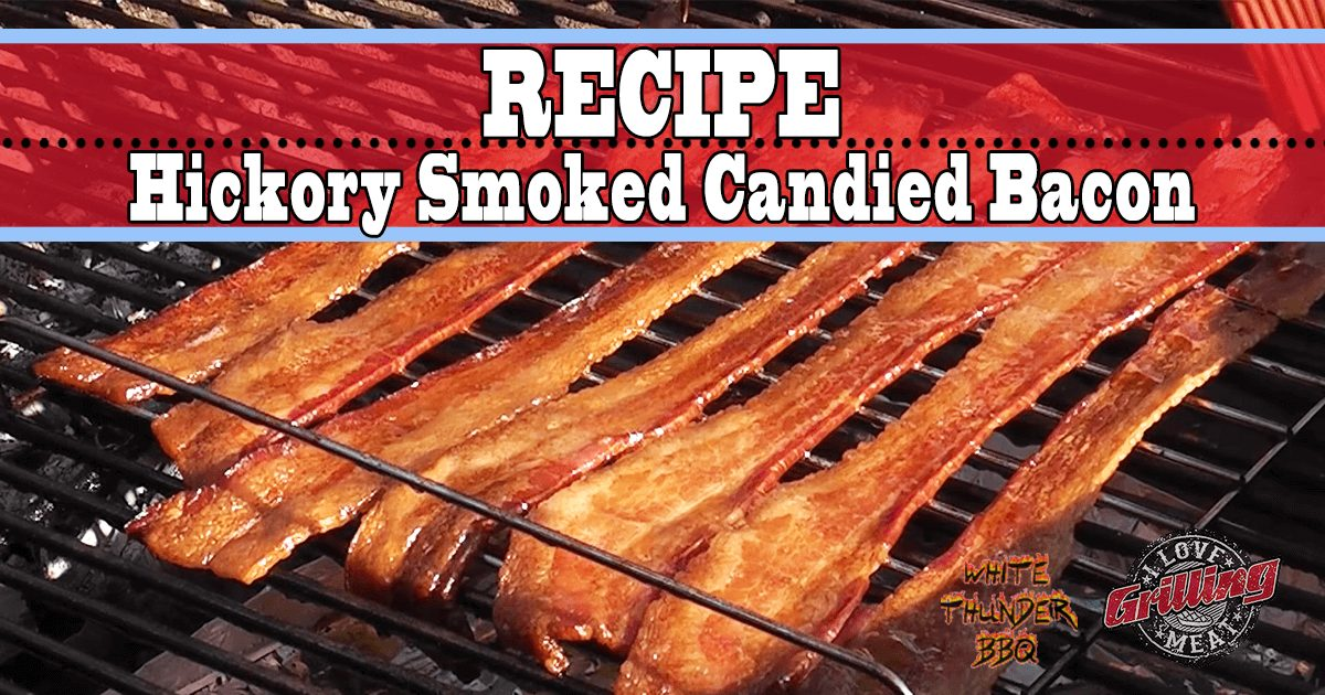 Hickory Smoked Candied Bacon Recipe
