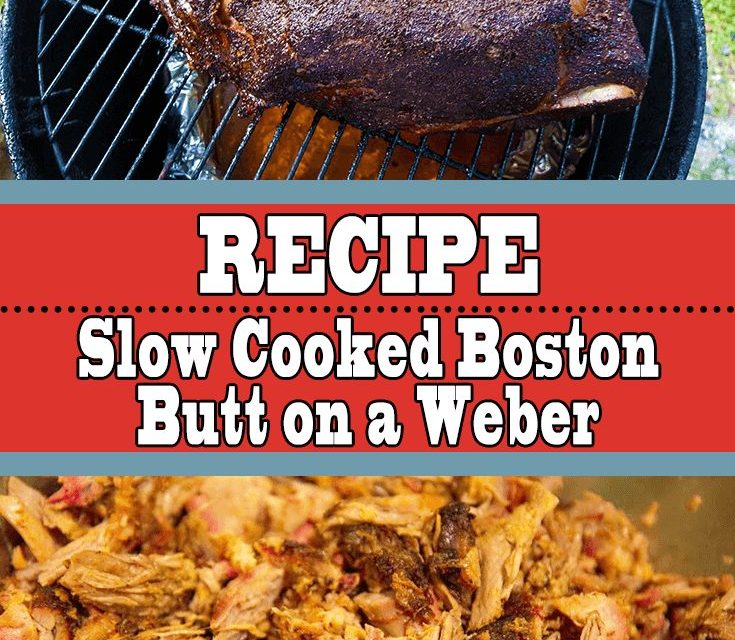 Easy Slow Cooked Boston Butt on a Weber Kettle